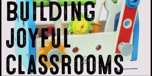 Building Joyful Classrooms 2019