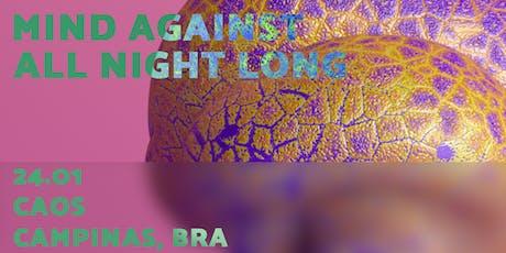 CAOS apresenta Mind Against All Night Long ingressos