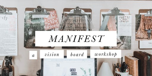 Manifest: A Vision Board Workshop