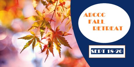 """Above All Else"" - Fall Retreat at ABCCC tickets"