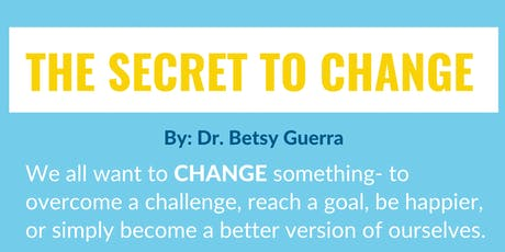 The Secret to Change: FREE WORKSHOP! By: Better With Betsy tickets