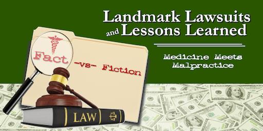 Landmark Lawsuits & Lessons Learned: Medicine Meets Malpractice ~ Orlando, FL