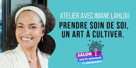 PRENDRE SOIN DE SOI, UN ART À CULTIVER.  avec Imane Lahlou ND, M.Sc., Ph.D. billets