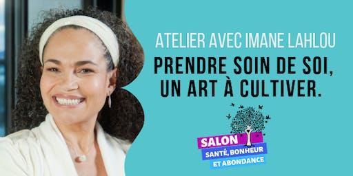 PRENDRE SOIN DE SOI, UN ART À CULTIVER.  avec Imane Lahlou ND, M.Sc., Ph.D.