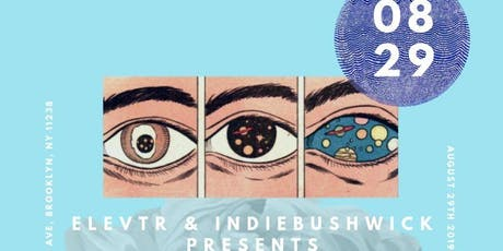 Elevtr & Indie Bushwick Presents: A Night Of Transcendental Sounds tickets
