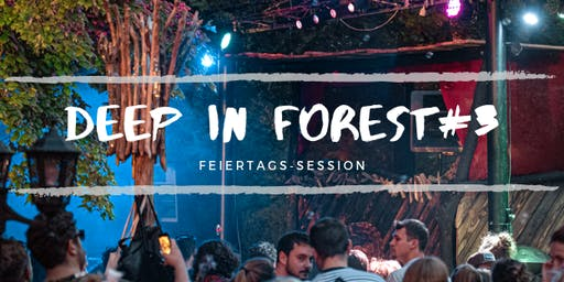 Deep in Forest #3 // 24.August.19