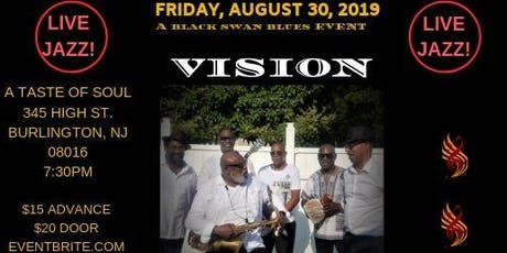 "VISION ""LIVE JAZZ"" @ A TASTE OF SOUL tickets"
