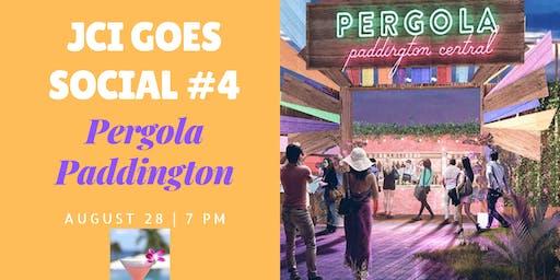 JCI Goes Social #4 - The Pergola Paddington