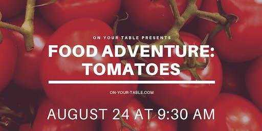 Food Adventure:  Tomatoes