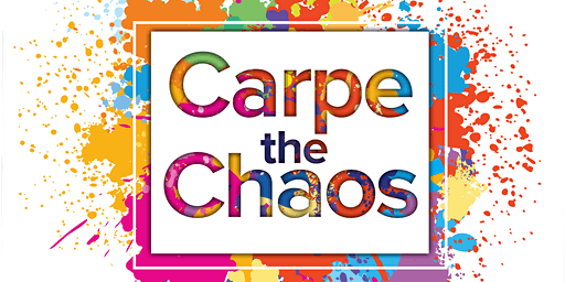 Carpe the Chaos