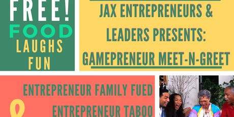 Jax Entrepreneurs & Leaders Presents Gameprenuers Meet & Greet tickets