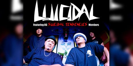 Luicidal (featuring OG members of Suicidal Tendencies) tickets