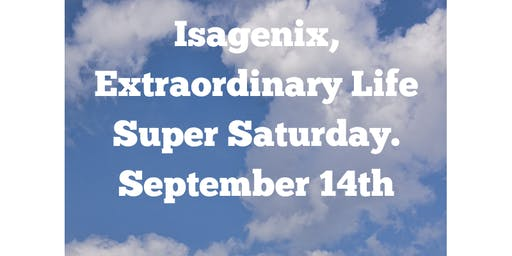 "Isagenix ""Extraordinary Life"" Super Saturday"