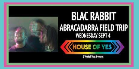 Live Psych Rock Experience w/ Blac Rabbit & Abracadabra Field Trip tickets