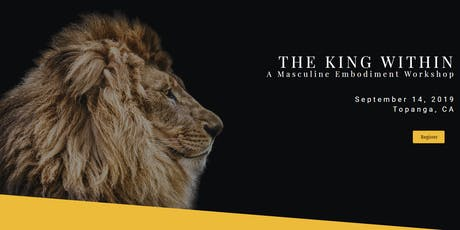 THE KING WITHIN  - A Masculine Embodiment Workshop tickets
