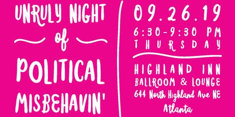 Unruly Night of Political Misbehavin' tickets