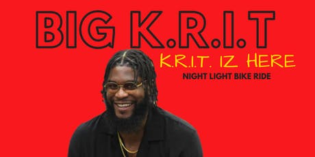 BIG K.R.I.T  |  K.R.I.T. IZ HERE Night Light Bike Ride tickets