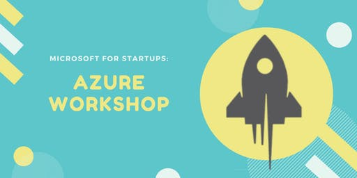 Microsoft For Startups: Azure Workshop