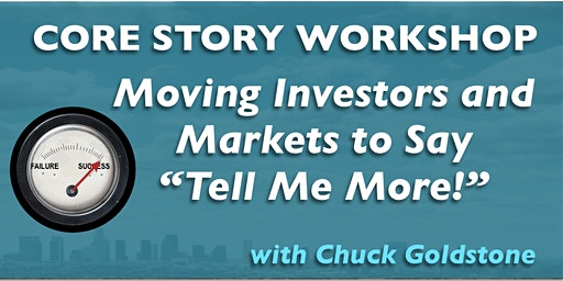 CORE STORY: Get Investors & Markets to Listen. Like You. Do What You Want...