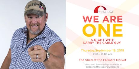 We Are One: A Night with Larry the Cable Guy tickets