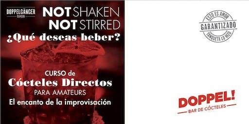 NOT SHAKEN NOT STIRRED ¿Qué Deseas Beber?