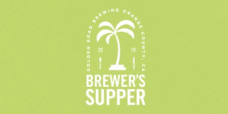 Golden Road Brewing presents: A Brewer's Supper Series tickets