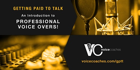 Mesa- Getting Paid to Talk, An Intro to Professional Voice Overs tickets
