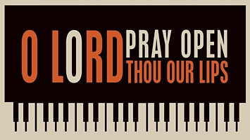 O Lord Pray Open Thou Our Lips