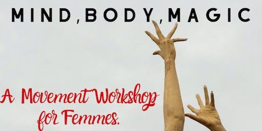 Mind, Body, Magic. Movement Class for Femmes