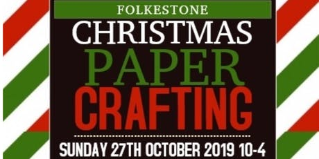 Christmas Paper Crafting in Folkestone tickets