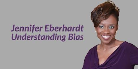 Jennifer Eberhardt: Understanding Bias tickets