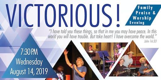 VICTORIOUS! - Family Praise & Worship Evening