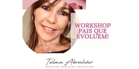 Workshop Pais que Evoluem - Dia todo- Sao Jose do R.Preto ingressos