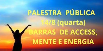 PALESTRA PUBLICA BARRAS DE ACCESS, MENTE E ENERGIA