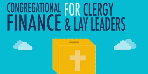 Congregational Finance for Clergy and Lay Leaders