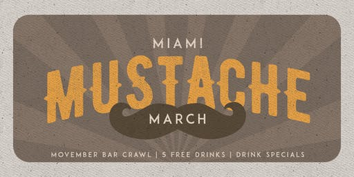 Miami Mustache March - Movember Bar Crawl