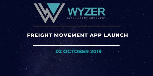 Wyzer Freight Movement App Launch