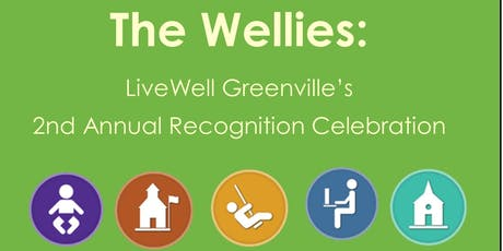The Wellies: LiveWell Greenville's 2nd Annual Recognition Celebration tickets