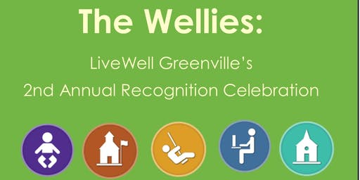 The Wellies: LiveWell Greenville's 2nd Annual Recognition Celebration