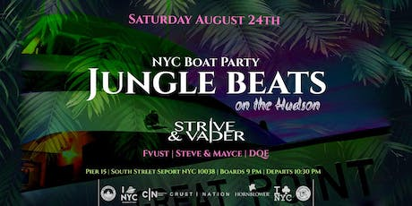 Strive & Vader Present: Jungle Beats Boat Party Yacht Cruise NYC tickets