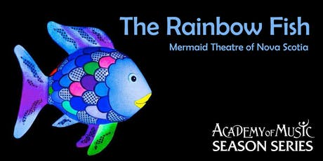 The Rainbow Fish (Mermaid Theatre of Nova Scotia) tickets