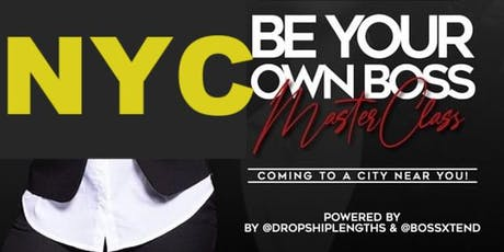 Be Your Own Boss Materclass (NEW YORK) tickets