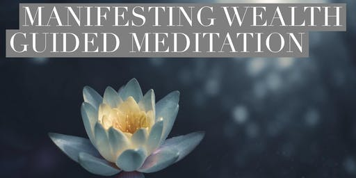 Manifesting Wealth Guided Meditations