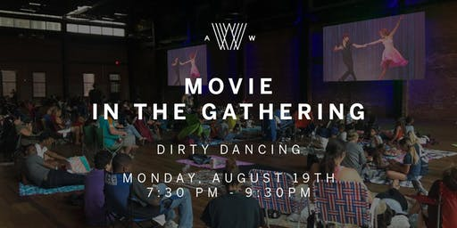 Movie in the Gathering - Dirty Dancing