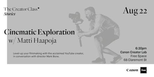 Cinematic Exploration w/ Matti Haapoja