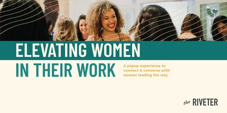 Elevating Women in their Work: a Riveter popup experience tickets