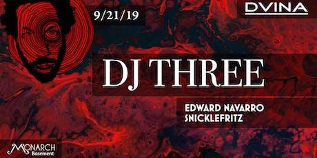 DVINA Presents: Dj Three tickets
