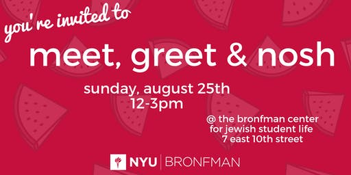 Meet Greet & Nosh: Bronfman Center for Jewish Student Life at NYU