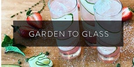 Garden to Glass - Cocktail Workshop tickets