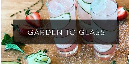 Garden to Glass - Cocktail Workshop